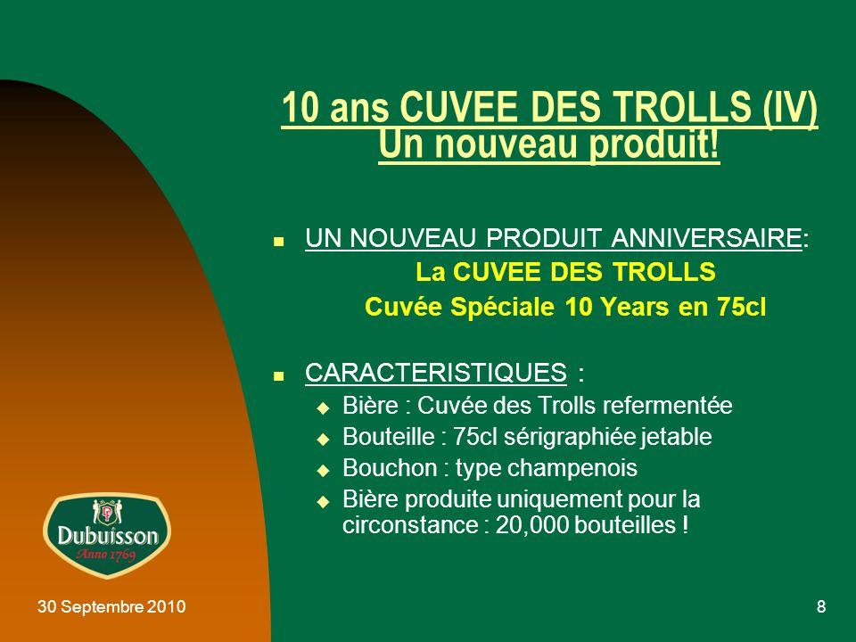 30 Septembre 20108 10 ans CUVEE DES TROLLS (IV) Un nouveau produit.