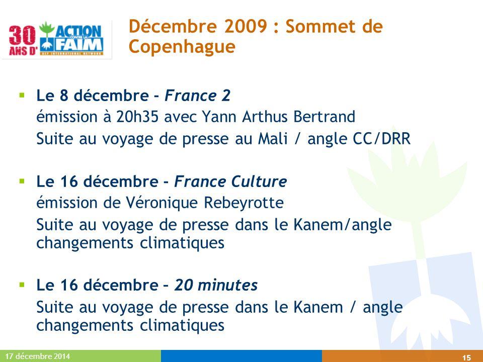 17 décembre 2014 15  Le 8 décembre - France 2 émission à 20h35 avec Yann Arthus Bertrand Suite au voyage de presse au Mali / angle CC/DRR  Le 16 déc