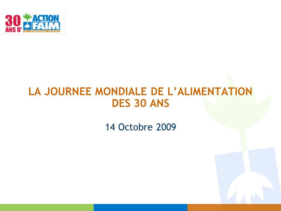 LA JOURNEE MONDIALE DE L'ALIMENTATION DES 30 ANS 14 Octobre 2009
