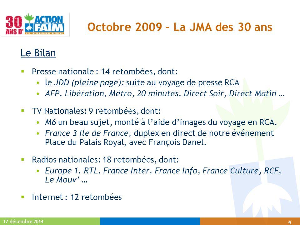 17 décembre 2014 4 Octobre 2009 – La JMA des 30 ans Le Bilan  Presse nationale : 14 retombées, dont: le JDD (pleine page): suite au voyage de presse