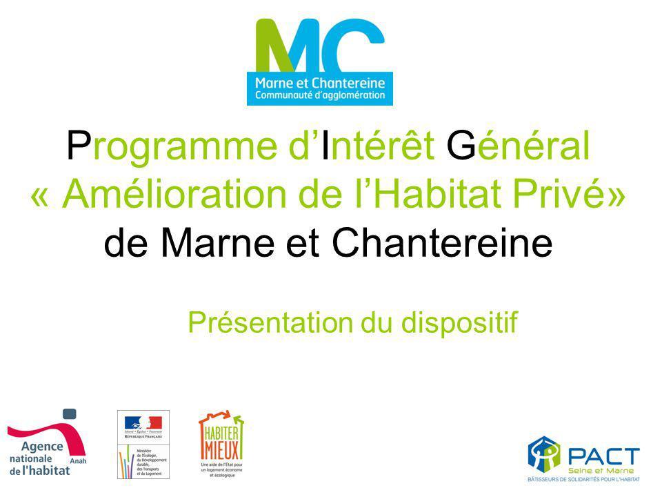 Programme d'Intérêt Général « Amélioration de l'Habitat Privé» de Marne et Chantereine Présentation du dispositif