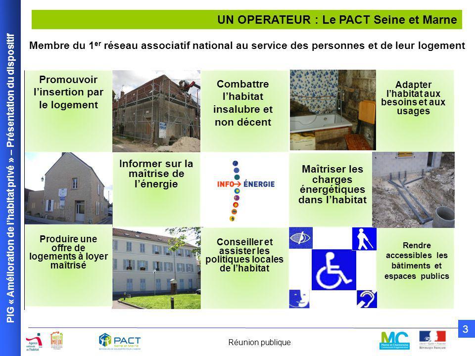 PIG « Amélioration de l'Habitat privé » – Présentation du dispositif 4 Réunion publique NOTRE MISSION (1)  1 - Animer le dispositif - permanence hebdomadaire : le mercredi matin de 9h30 à 12h30 à l'EIE de Marne et Chantereine 31 avenue de la Résistance à Chelles - permanence téléphonique pour toutes demandes de renseignements 01 64 09 12 72 - Adresse mail : pigcamc@pact77.orgpigcamc@pact77.org - Des visites de terrain pour les projets des particuliers - Une plaquette d'information générale - Une affiche du dispositif - Des panneaux de chantier - Des articles de presse - Une fiche de liaison