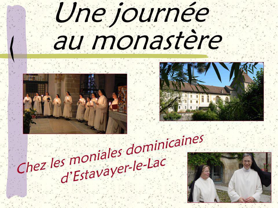 Une journée au monastère Chez les moniales dominicaines d'Estavayer-le-Lac