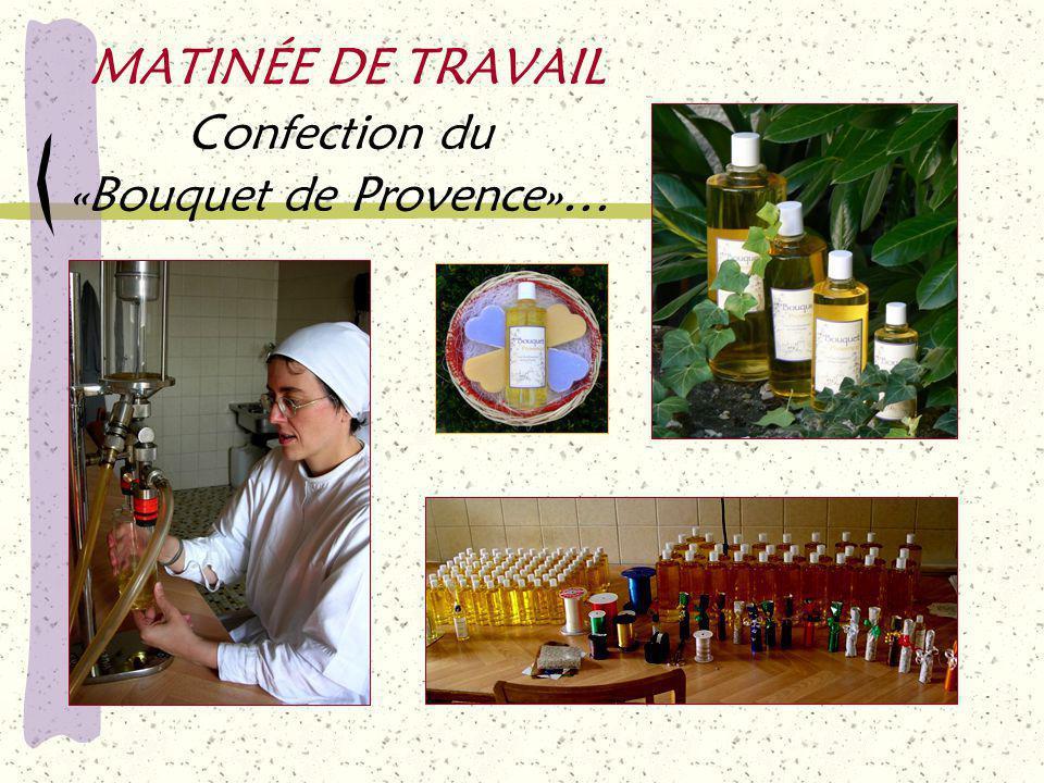 MATINÉE DE TRAVAIL Confection du «Bouquet de Provence»…