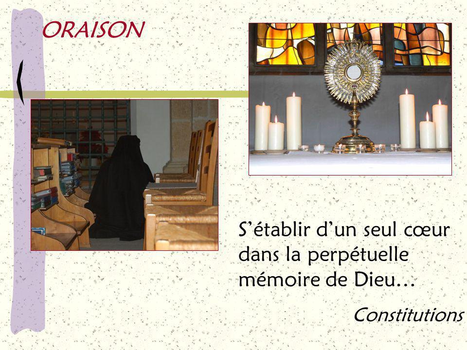 ORAISON S'établir d'un seul cœur dans la perpétuelle mémoire de Dieu… Constitutions