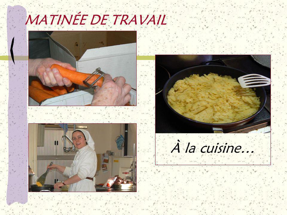MATINÉE DE TRAVAIL À la cuisine…