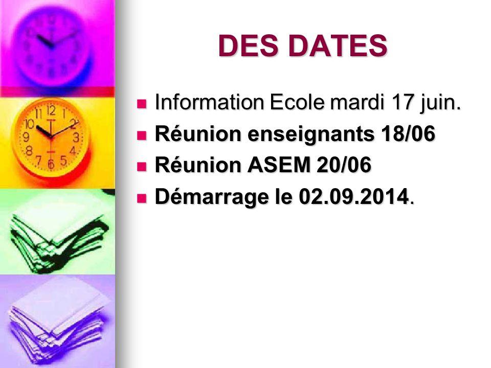 DES DATES Information Ecole mardi 17 juin. Information Ecole mardi 17 juin.