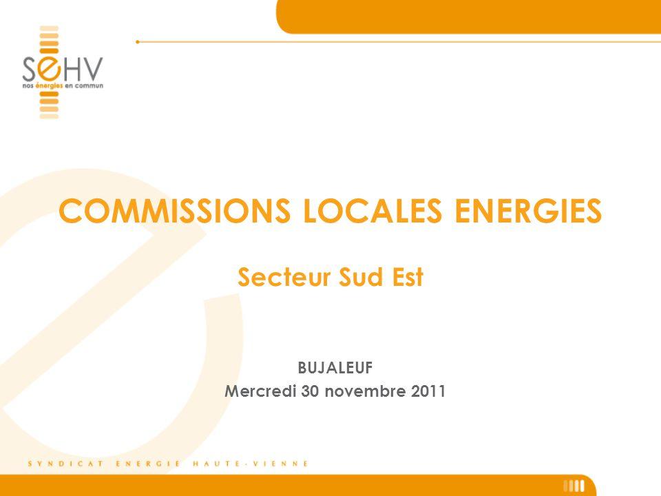 BUJALEUF Mercredi 30 novembre 2011 COMMISSIONS LOCALES ENERGIES Secteur Sud Est