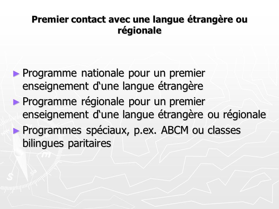 Premier contact avec une langue étrangère ou régionale ► Programme nationale pour un premier enseignement d'une langue étrangère ► Programme régionale pour un premier enseignement d'une langue étrangère ou régionale ► Programmes spéciaux, p.ex.