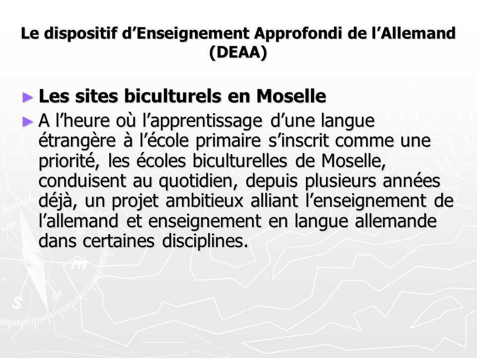 Le dispositif d'Enseignement Approfondi de l'Allemand (DEAA) ► Les sites biculturels en Moselle ► A l'heure où l'apprentissage d'une langue étrangère