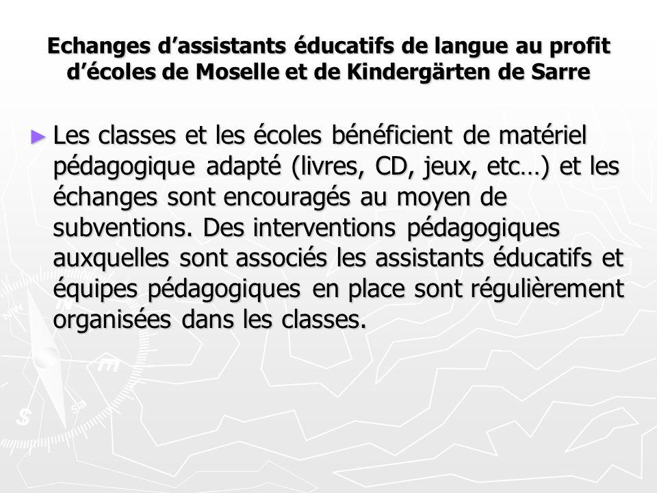 Echanges d'assistants éducatifs de langue au profit d'écoles de Moselle et de Kindergärten de Sarre ► Les classes et les écoles bénéficient de matériel pédagogique adapté (livres, CD, jeux, etc…) et les échanges sont encouragés au moyen de subventions.