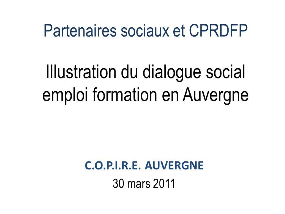 Partenaires sociaux et CPRDFP Illustration du dialogue social emploi formation en Auvergne C.O.P.I.R.E.