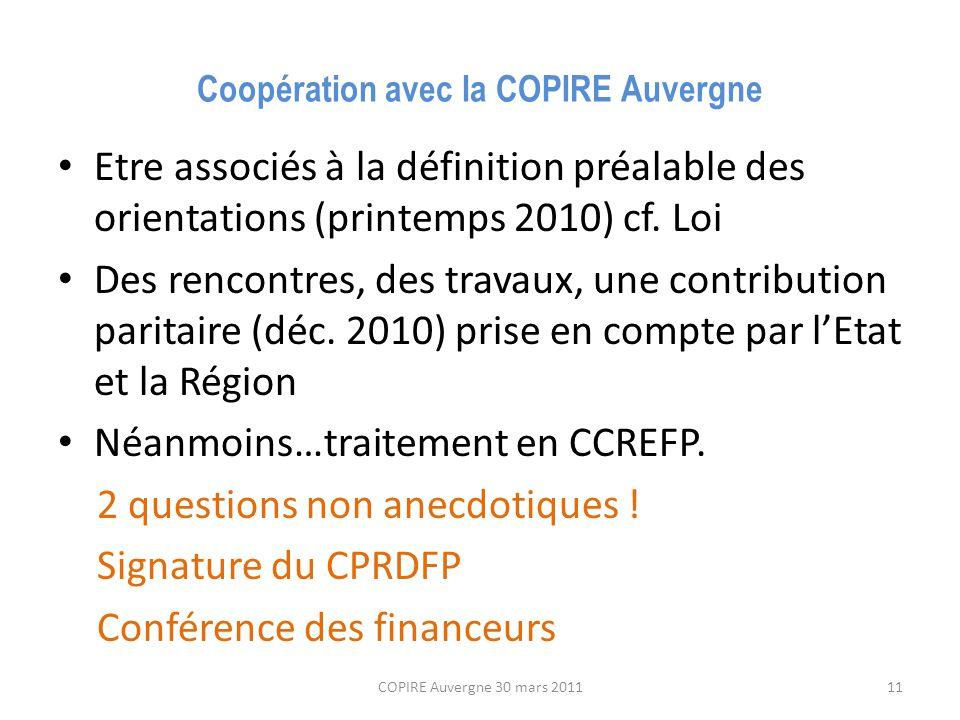 Coopération avec la COPIRE Auvergne Etre associés à la définition préalable des orientations (printemps 2010) cf.