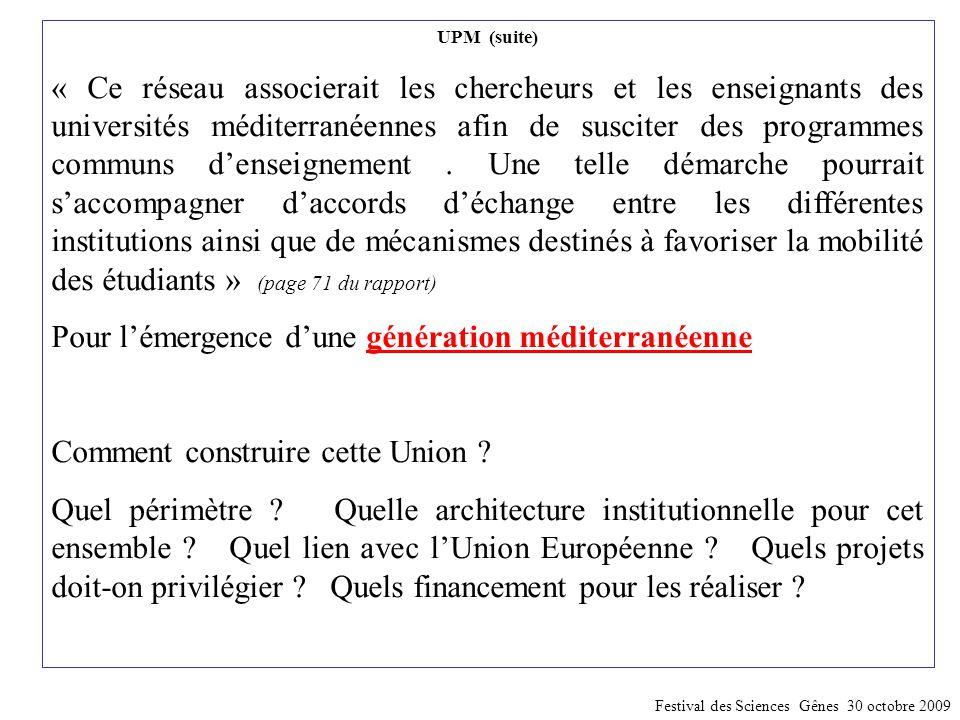 UPM (suite) « Ce réseau associerait les chercheurs et les enseignants des universités méditerranéennes afin de susciter des programmes communs d'ensei