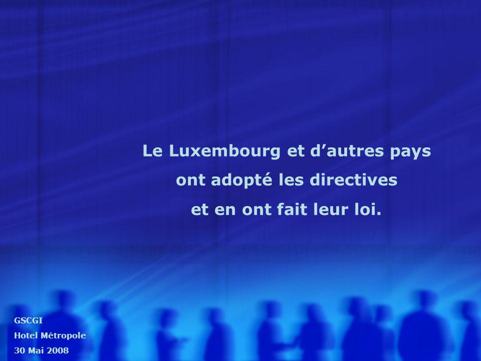 Le Luxembourg et d'autres pays ont adopté les directives et en ont fait leur loi.