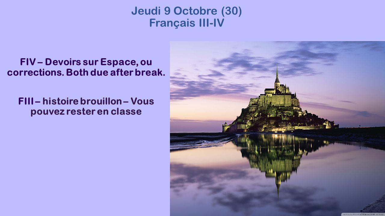 Jeudi 9 Octobre (30) Français III-IV FIV – Devoirs sur Espace, ou corrections.