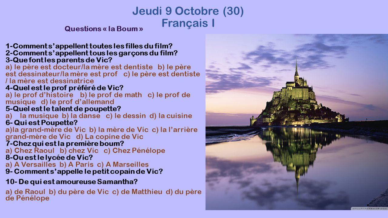 Jeudi 9 Octobre (30) Français I Questions « la Boum » 1-Comment s'appellent toutes les filles du film.
