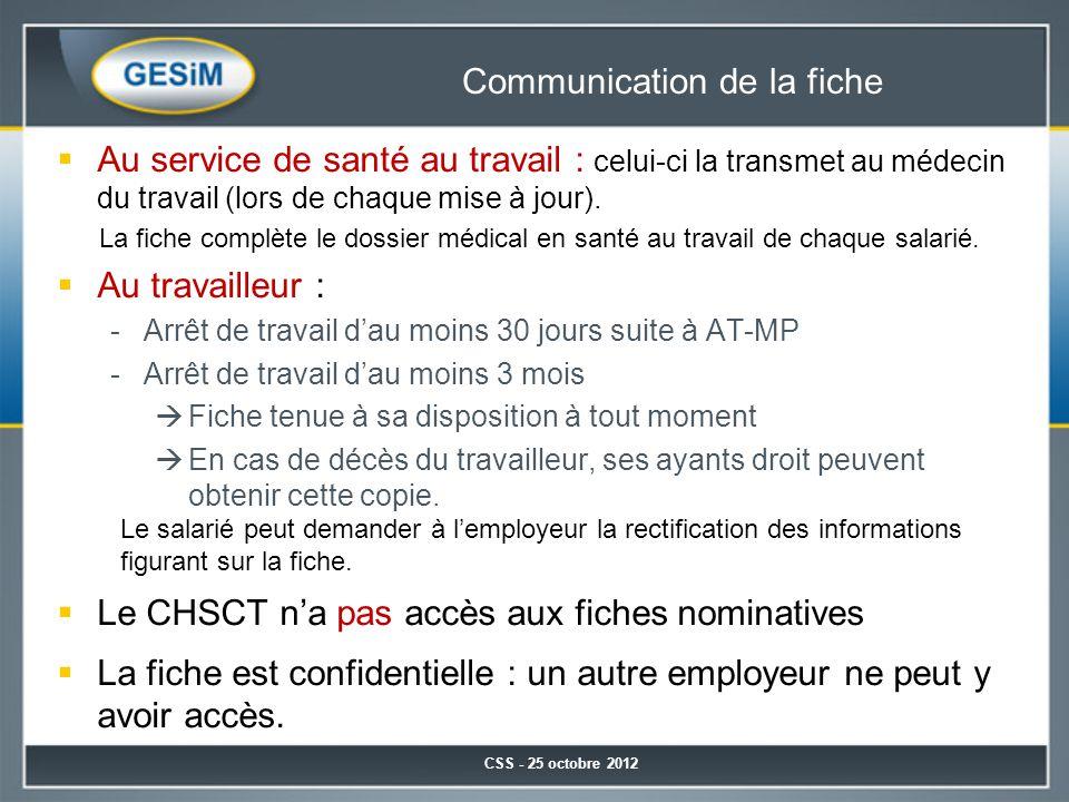 Communication de la fiche  Au service de santé au travail : celui-ci la transmet au médecin du travail (lors de chaque mise à jour). La fiche complèt