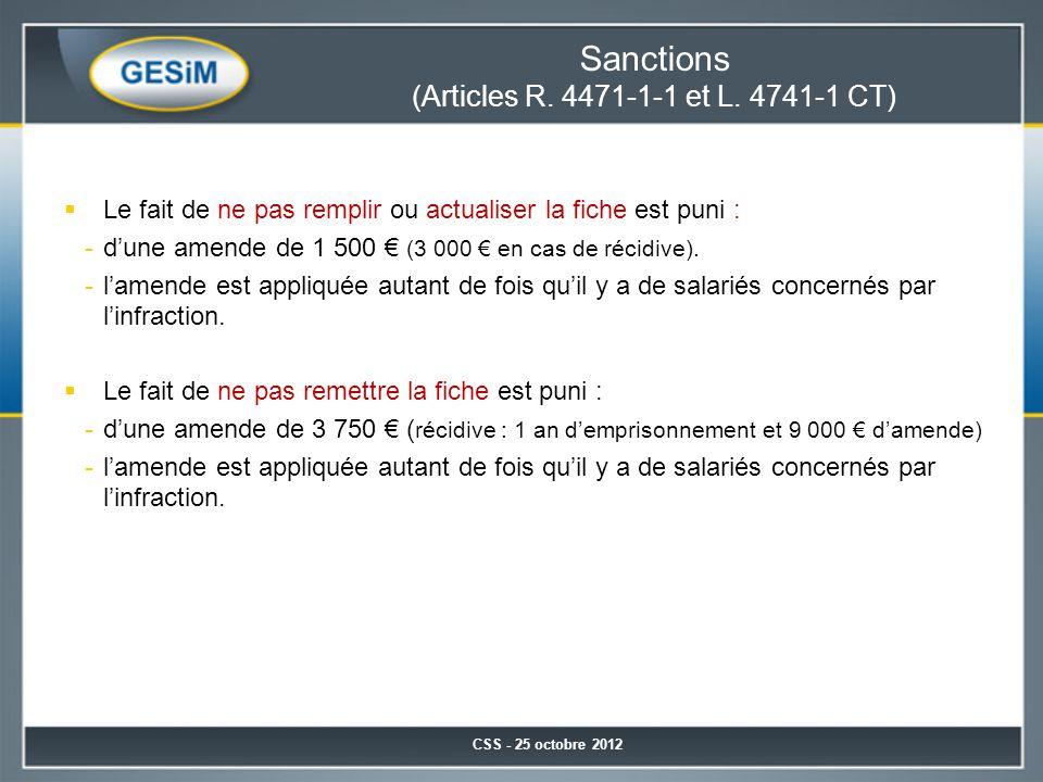 Sanctions (Articles R. 4471-1-1 et L. 4741-1 CT)  Le fait de ne pas remplir ou actualiser la fiche est puni : -d'une amende de 1 500 € (3 000 € en ca