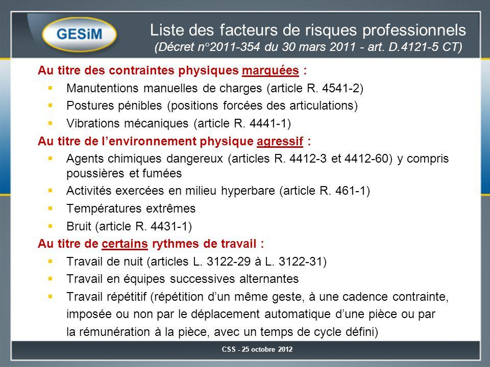 Liste des facteurs de risques professionnels (Décret n°2011-354 du 30 mars 2011 - art. D.4121-5 CT) Au titre des contraintes physiques marquées :  Ma