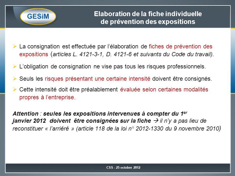 Elaboration de la fiche individuelle de prévention des expositions  La consignation est effectuée par l'élaboration de fiches de prévention des expos