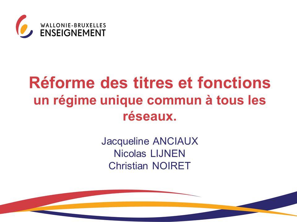 Réforme des titres et fonctions un régime unique commun à tous les réseaux. Jacqueline ANCIAUX Nicolas LIJNEN Christian NOIRET