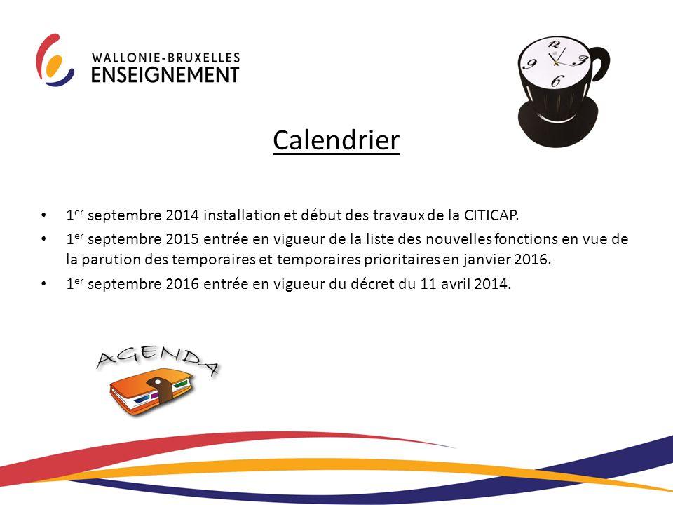 Calendrier 1 er septembre 2014 installation et début des travaux de la CITICAP. 1 er septembre 2015 entrée en vigueur de la liste des nouvelles foncti