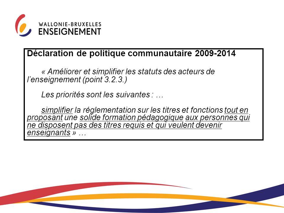 Déclaration de politique communautaire 2009-2014 « Améliorer et simplifier les statuts des acteurs de l'enseignement (point 3.2.3.) Les priorités sont