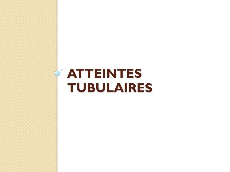 ATTEINTES TUBULAIRES