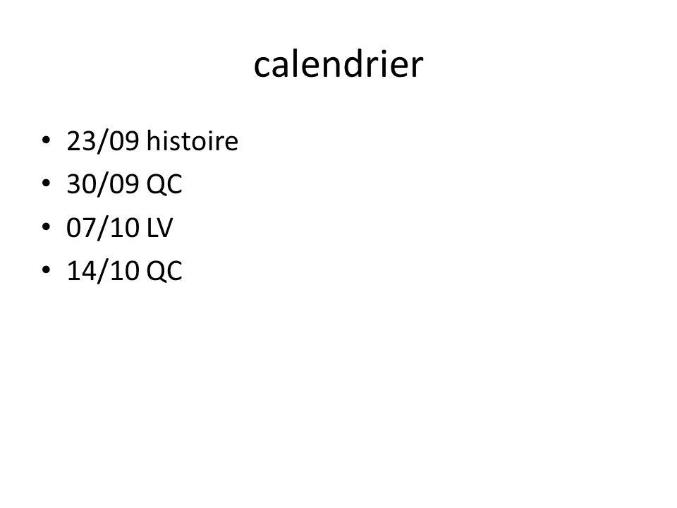 calendrier 23/09 histoire 30/09 QC 07/10 LV 14/10 QC