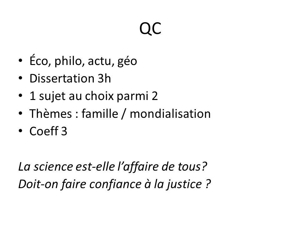 QC Éco, philo, actu, géo Dissertation 3h 1 sujet au choix parmi 2 Thèmes : famille / mondialisation Coeff 3 La science est-elle l'affaire de tous.