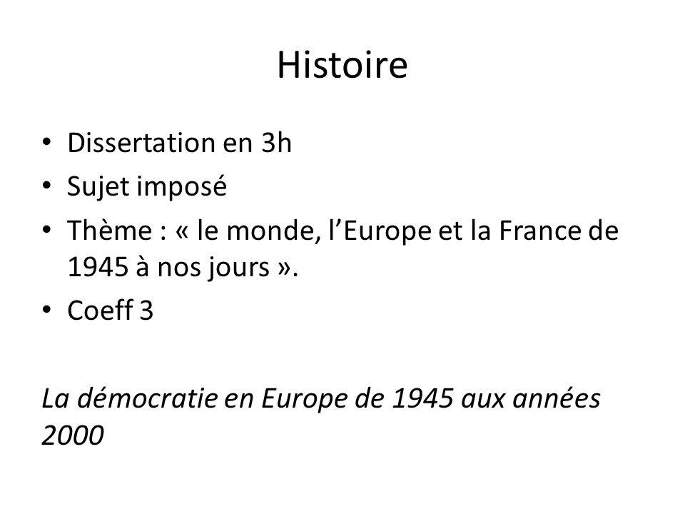 Histoire Dissertation en 3h Sujet imposé Thème : « le monde, l'Europe et la France de 1945 à nos jours ».