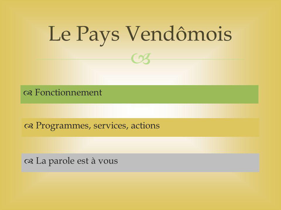   Fonctionnement Le Pays Vendômois  Programmes, services, actions  La parole est à vous
