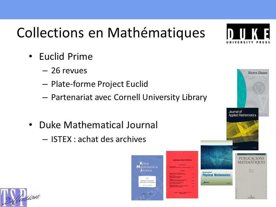 Collections en Mathématiques Euclid Prime – 26 revues – Plate-forme Project Euclid – Partenariat avec Cornell University Library Duke Mathematical Journal – ISTEX : achat des archives