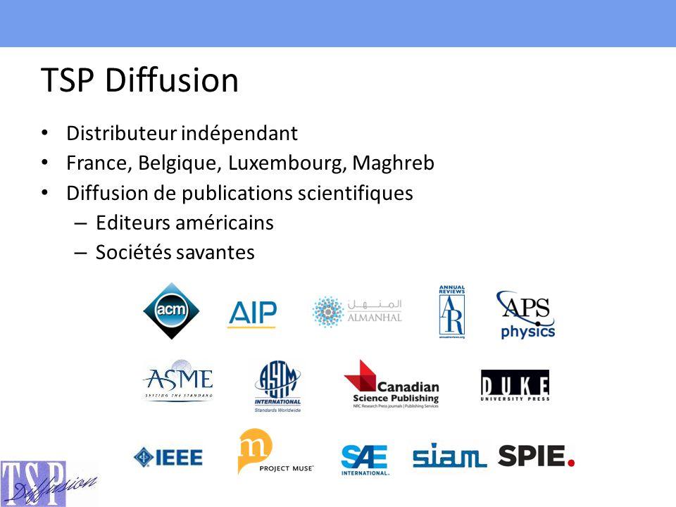TSP Diffusion Distributeur indépendant France, Belgique, Luxembourg, Maghreb Diffusion de publications scientifiques – Editeurs américains – Sociétés savantes