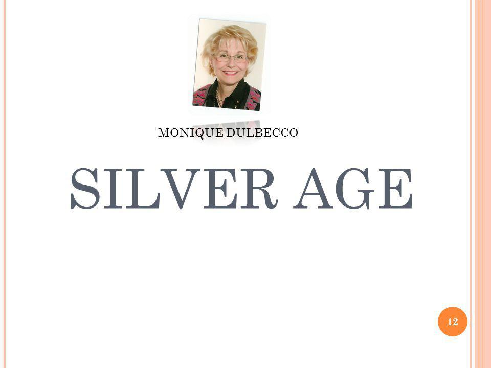 SILVER AGE 12 MONIQUE DULBECCO