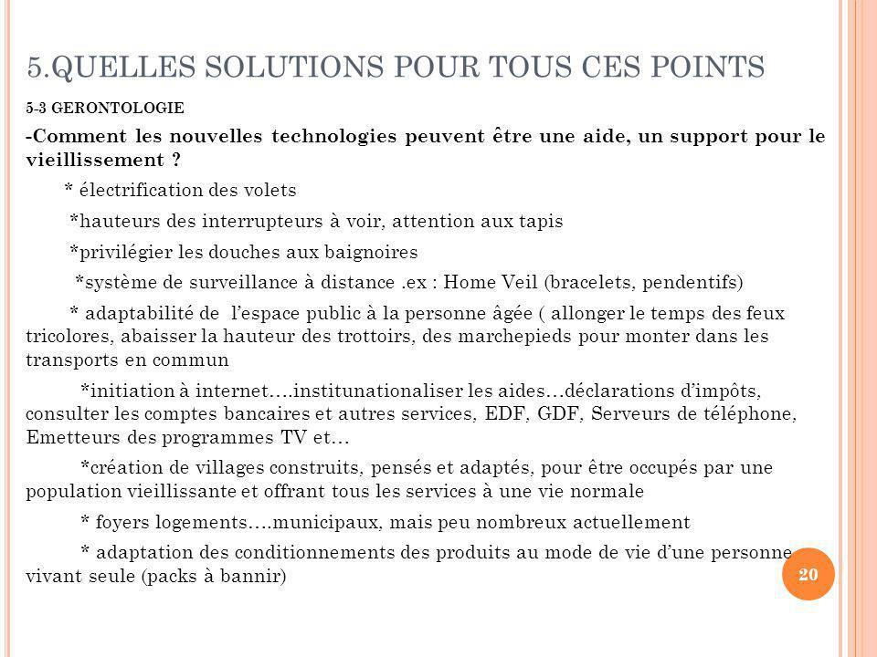 5.QUELLES SOLUTIONS POUR TOUS CES POINTS 5-3 GERONTOLOGIE -Comment les nouvelles technologies peuvent être une aide, un support pour le vieillissement .