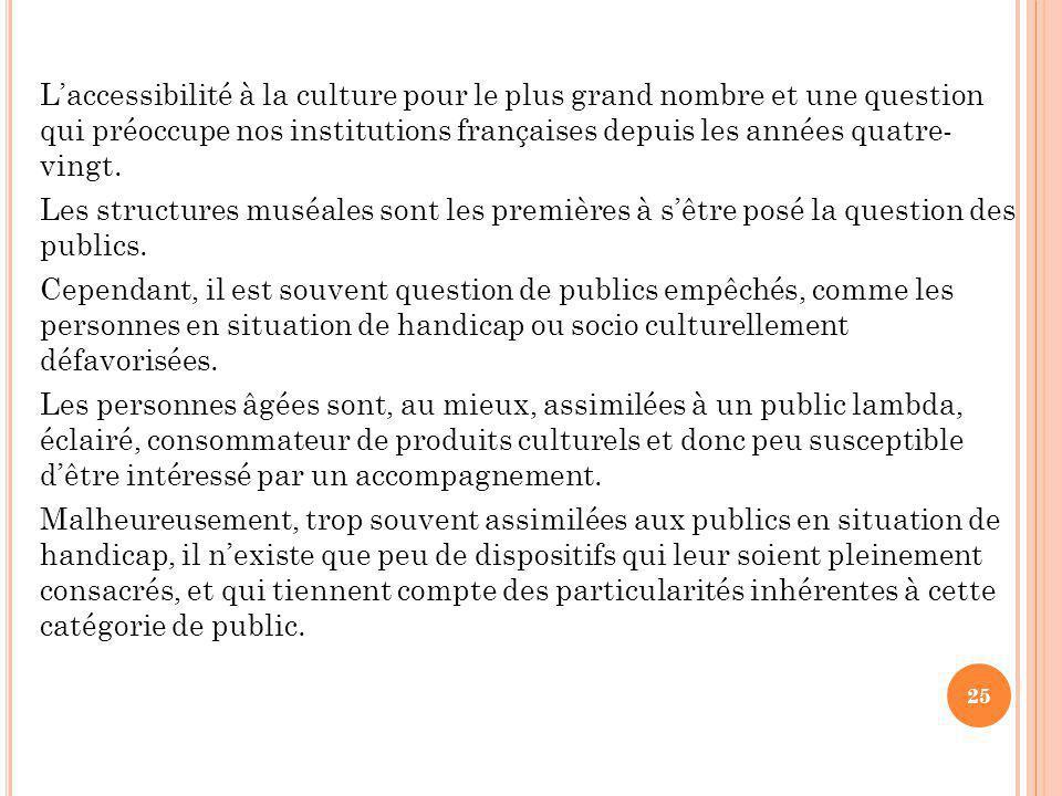 L'accessibilité à la culture pour le plus grand nombre et une question qui préoccupe nos institutions françaises depuis les années quatre- vingt.