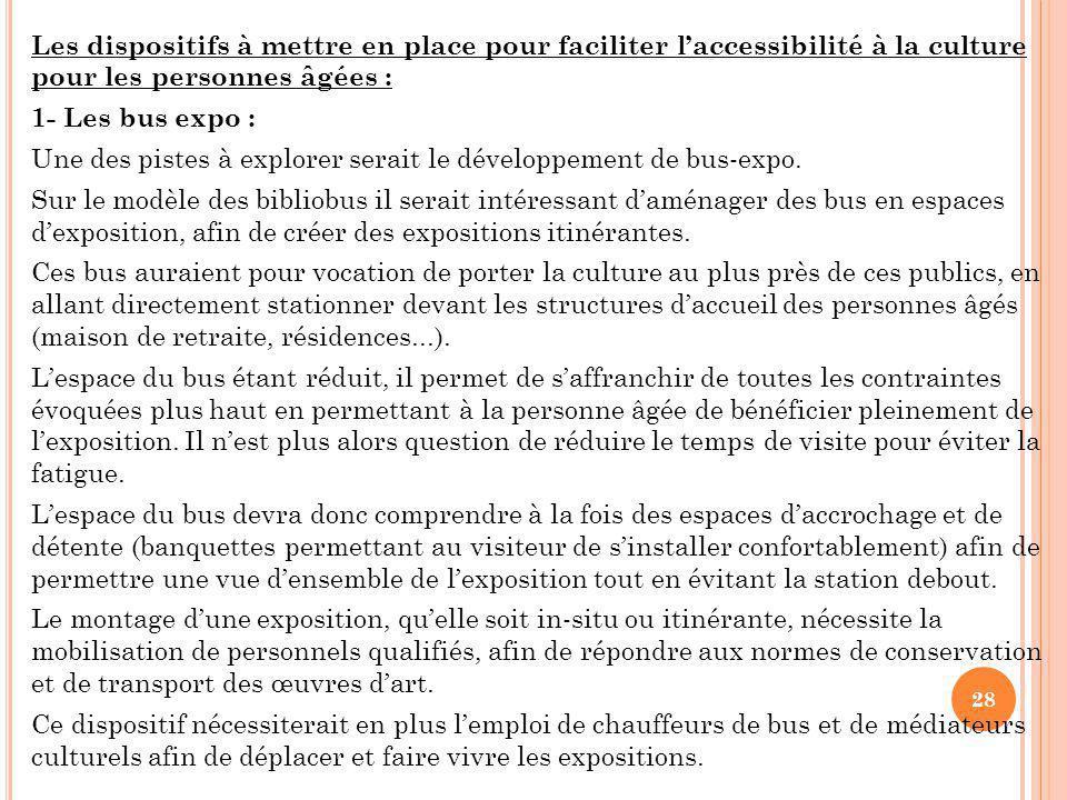 Les dispositifs à mettre en place pour faciliter l'accessibilité à la culture pour les personnes âgées : 1- Les bus expo : Une des pistes à explorer serait le développement de bus-expo.