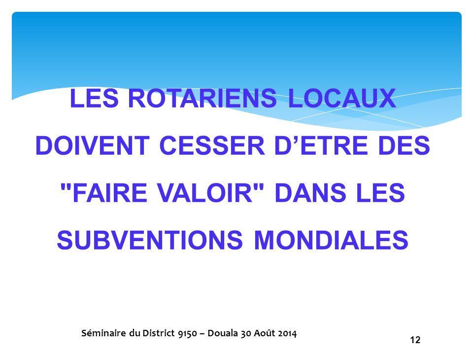 LES ROTARIENS LOCAUX DOIVENT CESSER D'ETRE DES