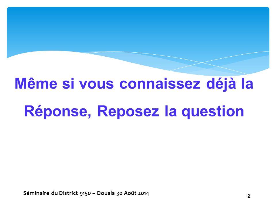Devise de la Fondation Rotary : FAIRE LE BIEN DANS LE MONDE Séminaire du District 9150 – Douala 30 Août 2014 3