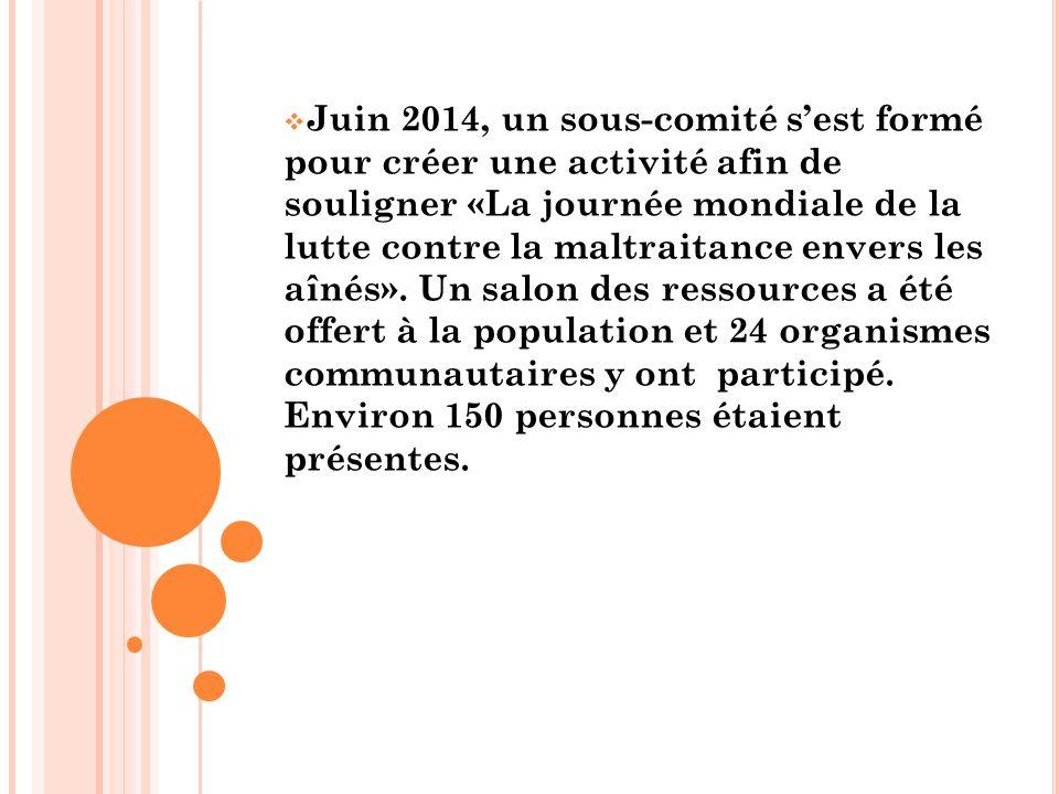  Juin 2014, un sous-comité s'est formé pour créer une activité afin de souligner «La journée mondiale de la lutte contre la maltraitance envers les aînés».