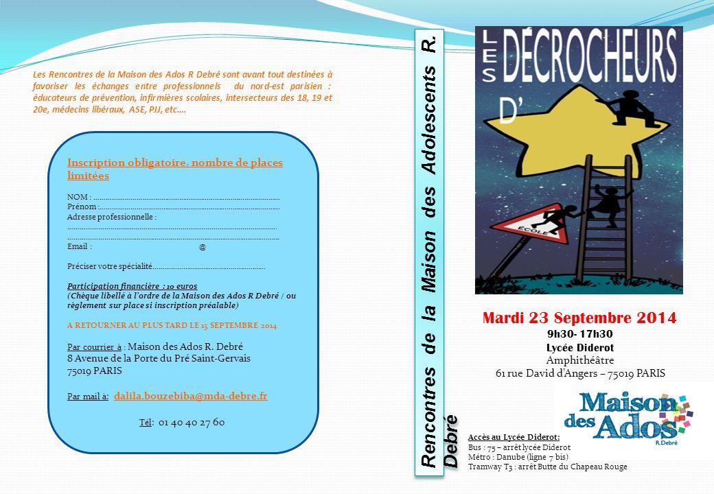 Rencontres de la Maison des Adolescents R. Debré Accès au Lycée Diderot: Bus : 75 – arrêt lycée Diderot Métro : Danube (ligne 7 bis) Tramway T3 : arrê