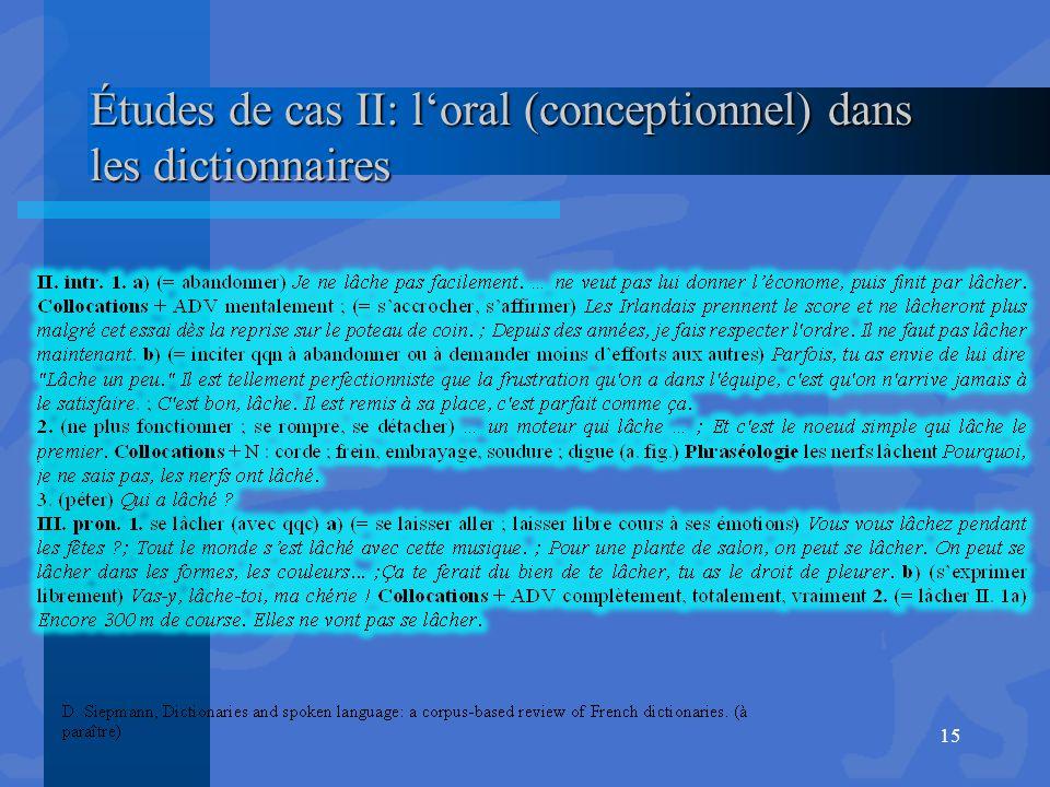 Études de cas II: l'oral (conceptionnel) dans les dictionnaires 15