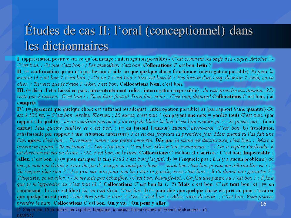Études de cas II: l'oral (conceptionnel) dans les dictionnaires 16
