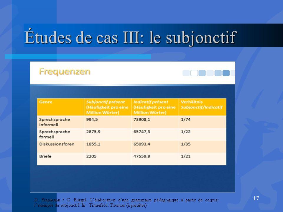 Études de cas III: le subjonctif 17