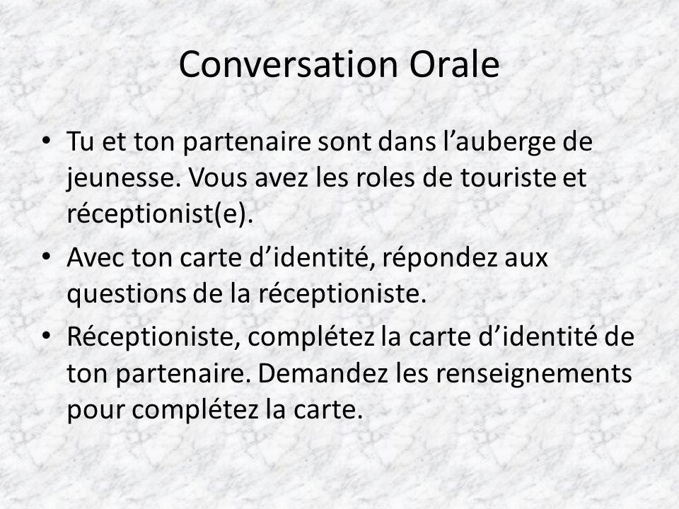 Conversation Orale Tu et ton partenaire sont dans l'auberge de jeunesse. Vous avez les roles de touriste et réceptionist(e). Avec ton carte d'identité