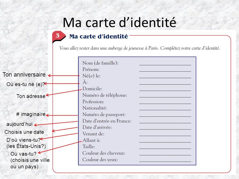 Ma carte d'identité Ton anniversaire Où es-tu né (e).