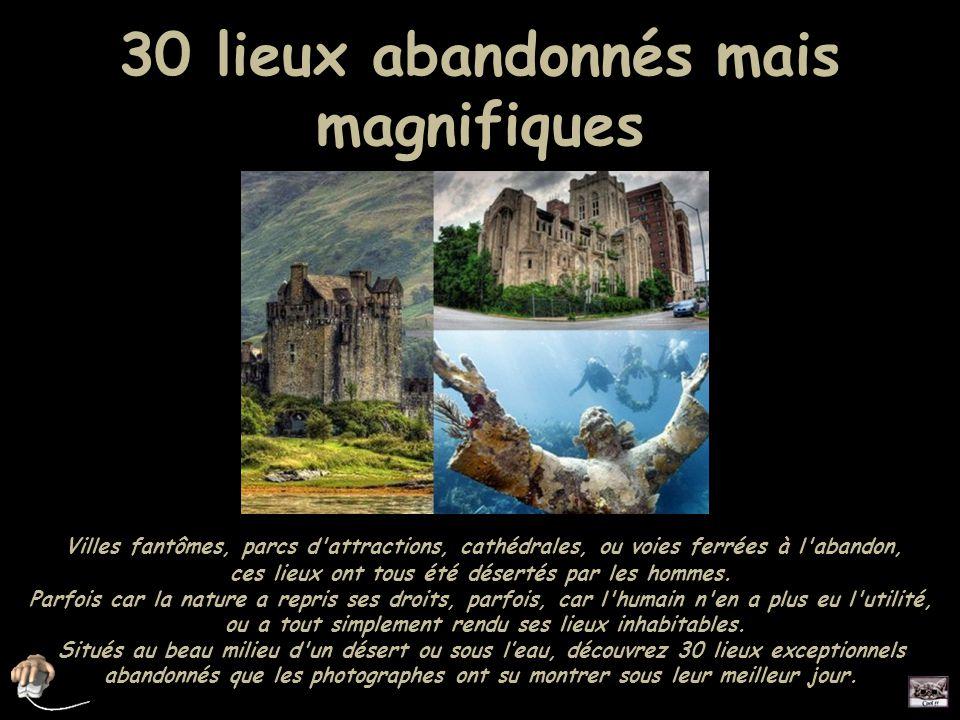 Diaporama PPS réalisé pour http://www.diaporamas-a-la-con.com http://www.diaporamas-a-la-con.com 30 lieux abandonnés mais magnifiques Villes fantômes,