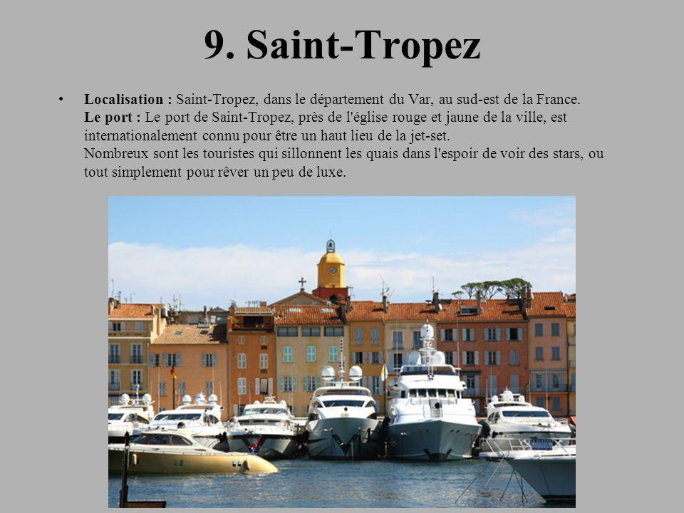 9.Saint-Tropez Localisation : Saint-Tropez, dans le département du Var, au sud-est de la France.